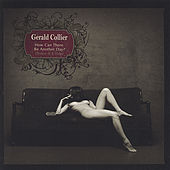 Play & Download How Can There Be Another Day? by Gerald Collier | Napster