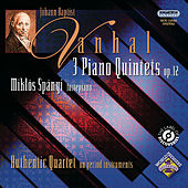 Vanhal: 3 Piano Quintets by Miklos Spanyi