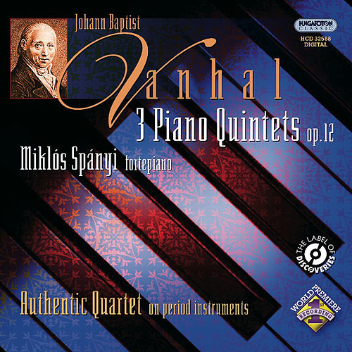 Play & Download Vanhal: 3 Piano Quintets by Miklos Spanyi | Napster