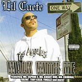 Walk With Me by Lil Cuete