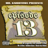 Play & Download Knight Owl Presents: Episode 13 by Knightowl | Napster