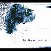 Play & Download It Don't Hurt by Lisa O'Kane | Napster