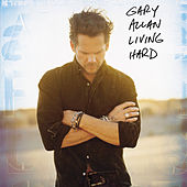 Living Hard by Gary Allan