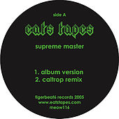Supreme Master by Eats Tapes