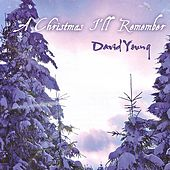 A Christmas I'll Remember by David Young