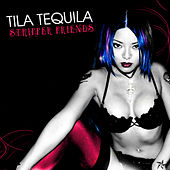 Play & Download Stripper Friends by Tila Tequila | Napster