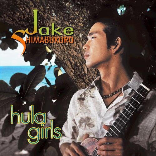 Play & Download Hula Girls by Jake Shimabukuro | Napster