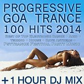 Play & Download Progressive Goa Trance 100 Hits 2014 + 1 Hour DJ Mix by Various Artists | Napster