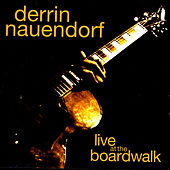 Live At The Boardwalk by Derrin Nauendorf