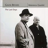 Play & Download Bryars: The Last Days/String Quartets Nos. 1 & 2 by Balanescu Quartet | Napster