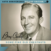 Play & Download Some Fine Old Chestnuts by Bing Crosby | Napster