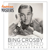 Play & Download Bing Crosby Rediscovered: The Soundtrack by Bing Crosby | Napster