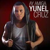 Play & Download Ay Amiga by Yunel Cruz | Napster