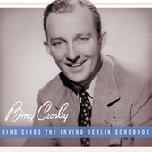 Bing Sings The Irving Berlin Songbook by Bing Crosby