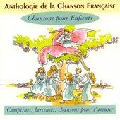 Anthologie De La Chanson Française - Chansons Pour Enfants by Various Artists
