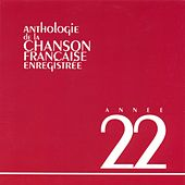 Anthologie De La Chanson Francaise 1922 by Various Artists