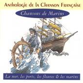 Anthologie De La Chanson Française - Chansons De Marins by Various Artists