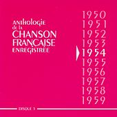 Play & Download Anthologie De La Chanson Francaise 1954 by Various Artists | Napster