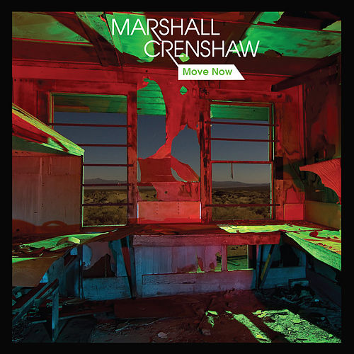 Play & Download Move Now by Marshall Crenshaw | Napster