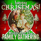 Happy Christmas! Music for the Family Gathering by Various Artists