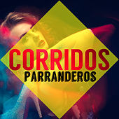 Corridos Parranderos by Various Artists