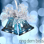 Play & Download Ring Dem Bells - Classic Christmas Jazz Like White Christmas, Jingle Bells, Winter Wonderland, Let It Snow, Silent Night, And More! by Various Artists | Napster