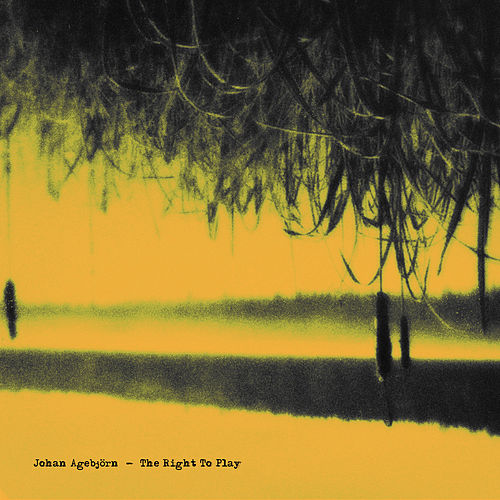 Play & Download The Right to Play by Johan Agebjorn | Napster