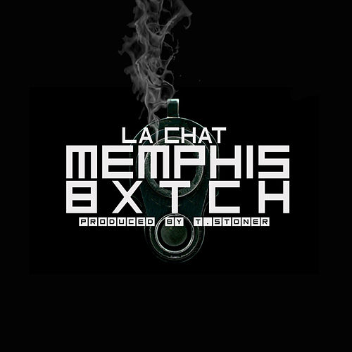Play & Download Memphis Bxtch - Single by La' Chat | Napster