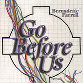 Play & Download Go Before Us by Bernadette Farrell | Napster