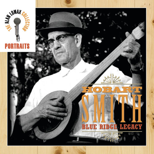 Play & Download Portraits: Blue Ridge Legacy by Hobart Smith | Napster