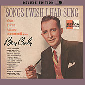 Play & Download Songs I Wish I Had Sung The First Time Around by Bing Crosby | Napster