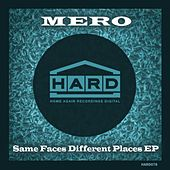 Play & Download Same Faces Different Places - Single by Mero | Napster