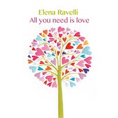 Play & Download All You Need Is Love by Elena Ravelli | Napster