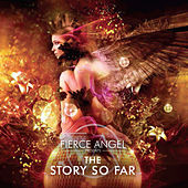 Fierce Angel Presents the Story so Far by Various Artists