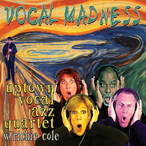Vocal Madness by Uptown Vocal Jazz Quartet