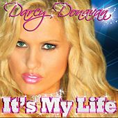 Play & Download It's My Life by Darcy Donavan | Napster