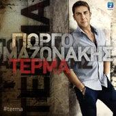 Play & Download Terma [Τέρμα] by Giorgos Mazonakis (Γιώργος Μαζωνάκης) | Napster