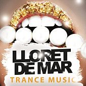 Lloret De Mar Trance Music by Various Artists