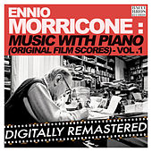 Play & Download Ennio Morricone Music with Piano (Original Film Scores) - Vol. 1 [Digitally Remastered] by Ennio Morricone | Napster