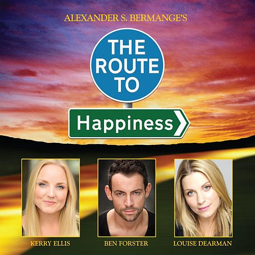 The Route to Happiness (Original Cast Recording) by Kerry Ellis