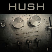 Play & Download Hush, Vol. 1 by Various Artists | Napster
