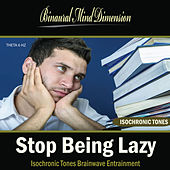 Stop Being Lazy: Isochronic Tones Brainwave Entrainment by Binaural Mind Dimension