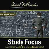Play & Download Study Focus: Isochronic Tones Brainwave Entrainment by Binaural Mind Dimension | Napster