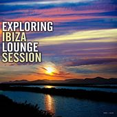 Play & Download Exploring Ibiza Lounge Session by Various Artists | Napster