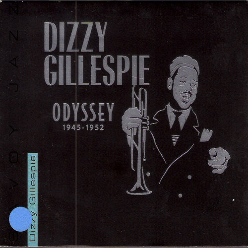 Play & Download Odyssey 1945-1952 by Dizzy Gillespie | Napster