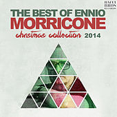 Play & Download The Best of Ennio Morricone - Christmas Collection 2014 by Ennio Morricone | Napster