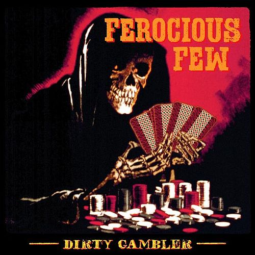 Dirty Gambler von The Ferocious Few