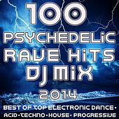 Play & Download 100 Psychedelic Rave Hits DJ Mix 2014 by Various Artists | Napster