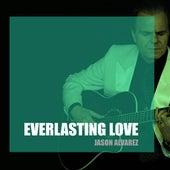 Play & Download Everlasting Love by Jason Alvarez | Napster