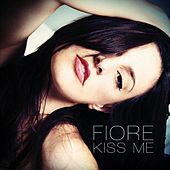 Play & Download Kiss Me by Fiore | Napster
